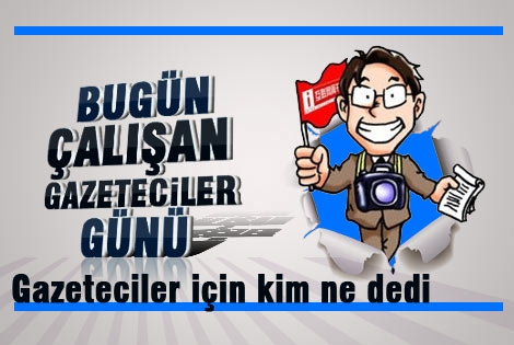 10 Ocak Çalışan Gazeteciler günü mesajı