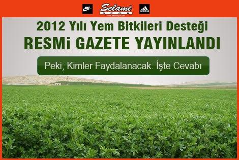 2012 Yılı Yem Bitkileri Desteği Resmi Gazetede yayınlandı