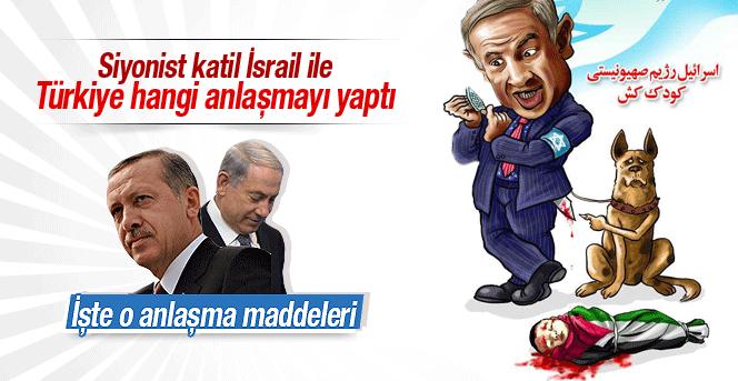 İşte işgalci İsrail ile Türkiye'nin anlaştığı 8 nokta!