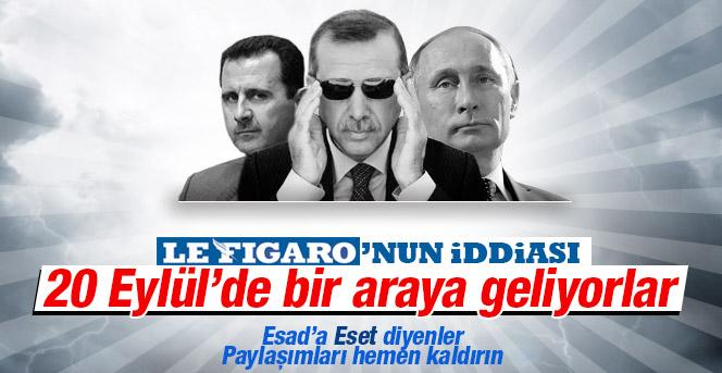 Le Figaro: '20 Eylül'de Erdoğan-Putin-Esat Zirvesi'