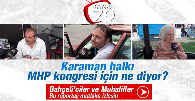 MHP Kongresi için Karaman halkı ne diyor?