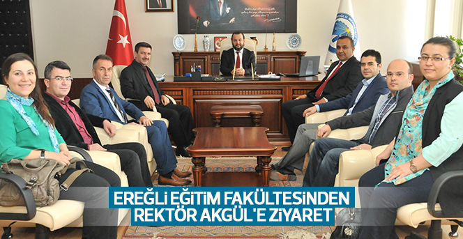 Ereğli Eğitim Fakültesinden Rektör Akgül'e Ziyaret