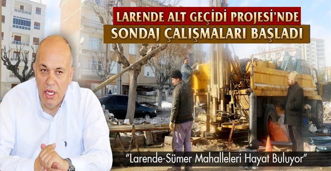 Larende Alt Geçidinde Sondaj Çalışmaları Başladı