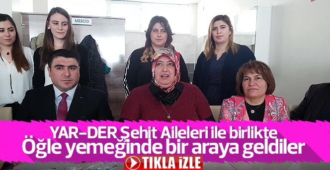 YAR-DER Şehit ailelileri ile birlikte