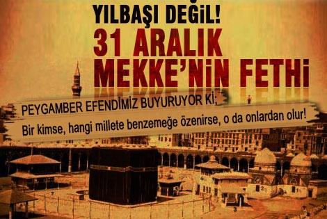 31 Aralık Yılbaşı değil, Mekke'nin Fethi