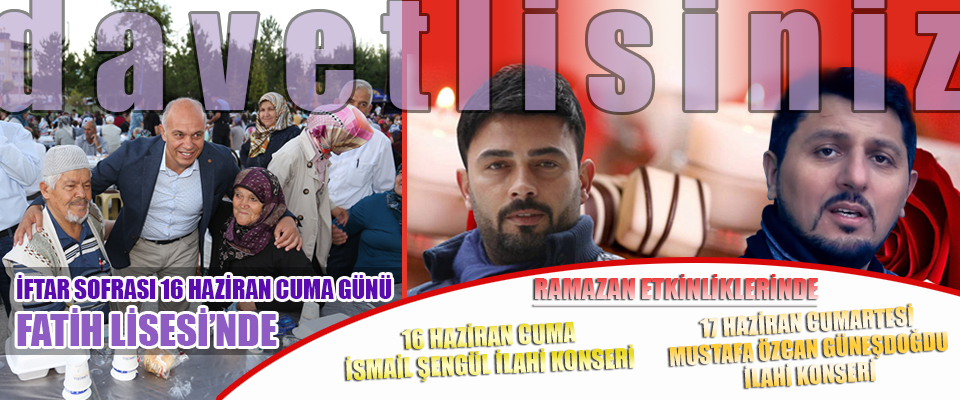 İFTAR SOFRASI 16 HAZİRAN CUMA GÜNÜ FATİH LİSESİ'NDE