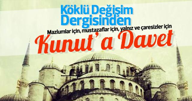 Köklü Değişim Dergisinden Kunut'a davet