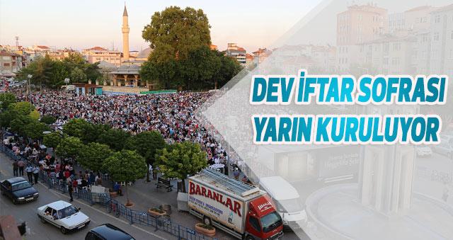 DEV İFTAR SOFRASI YARIN KURULUYOR