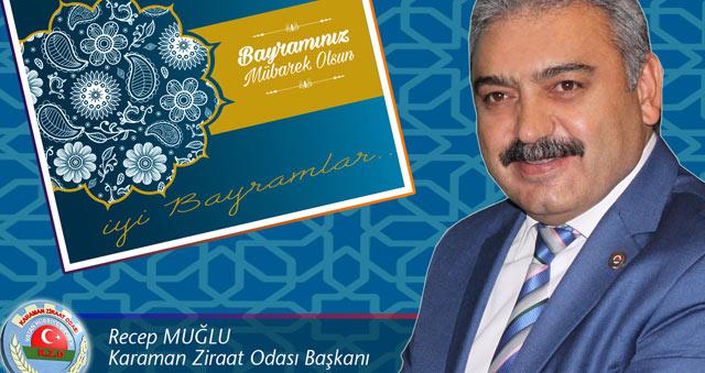 Karaman Ziraat Odası Başkanı MUĞLU'dan Ramazan Bayramı Mesajı