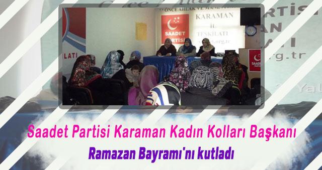 Saadet Partisi Karaman Kadın Kolları Başkanı Havva Şahin Ramazan Bayramı'nı kutladı