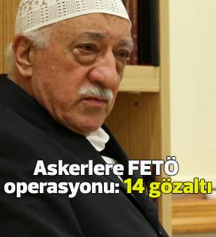 Konya'da askerlere FETÖ operasyonu: 14 gözaltı