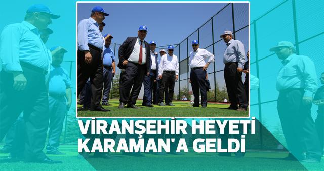 VİRANŞEHİR HEYETİ KARAMAN'A GELDİ
