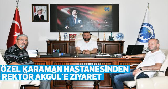 ÖZEL KARAMAN HASTANESİNDEN REKTÖR AKGÜL'E ZİYARET