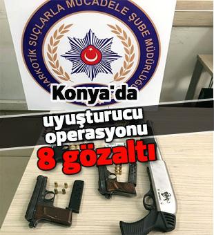 Konya'da uyuşturucu operasyonu: 8 gözaltı