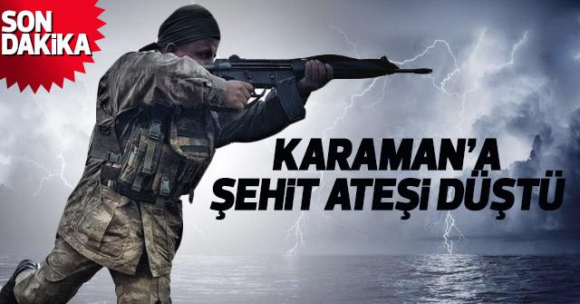 Karamanlı uzman çavuş Diyarbakır'da şehit oldu...