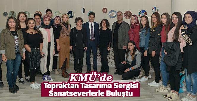 KMÜ'de Topraktan Tasarıma Sergisi