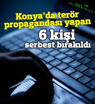 Konya'da terör propagandası yapan 6 kişi serbest bırakıldı