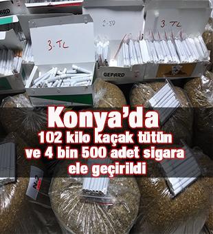 Konya'da 102 kilo kaçak tütün ve 4 bin 500 adet sigara ele geçirildi