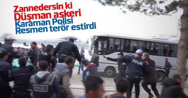 Karaman Polisi terör estirdi.