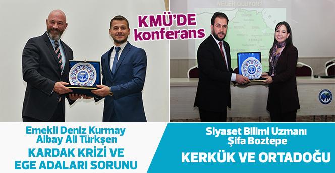KMÜ'de iki farklı konuda konferans düzenlendi
