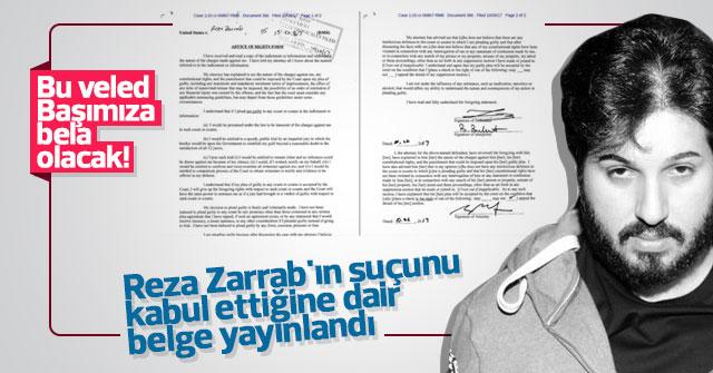 Zarrab'ın suçunu kabul ettiğine dair belge yayınlandı