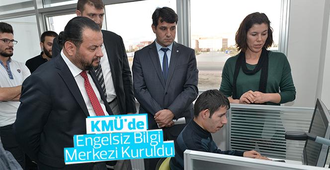 KMÜ'de Engelsiz Bilgi Merkezi Kuruldu