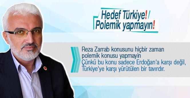 Hedef Türkiye! Polemik yapmayın!