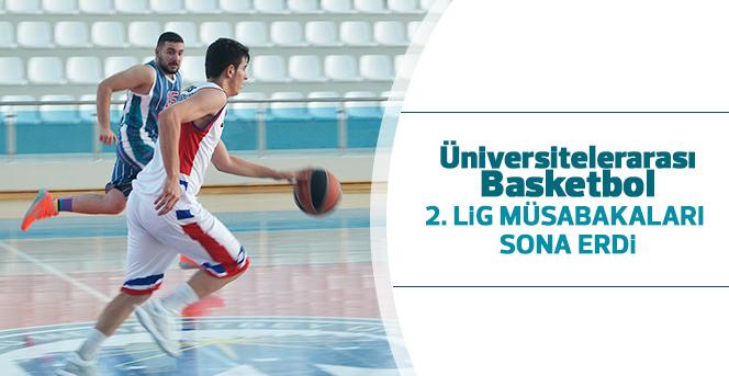 Üniversitelerarası Basketbol 2. Lig Müsabakaları Sona Erdi