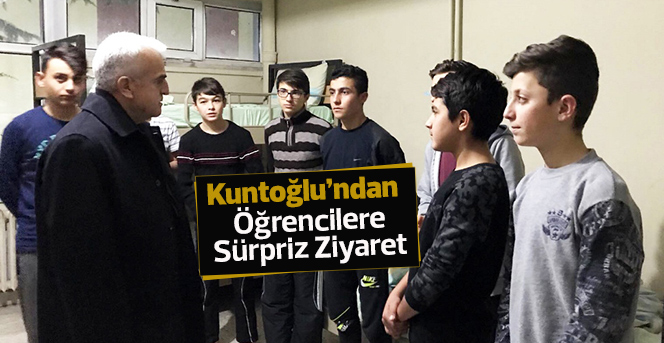 Kuntoğlu'ndan Pansiyonda Kalan Öğrencilere Sürpriz Ziyaret
