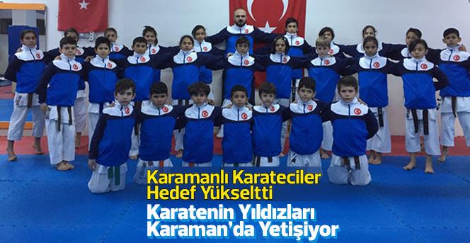 Karatenin Yıldızları Karaman'da Yetişiyor