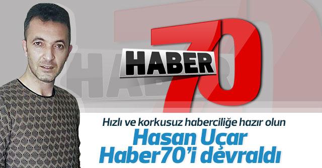 Hasan Uçar Haber70.com'u devraldı