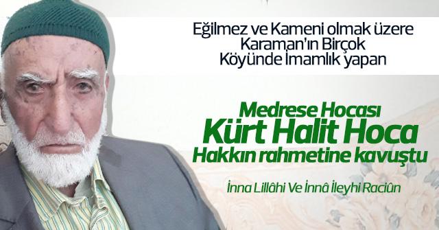 Kürt Halit Hoca Vefat etti.