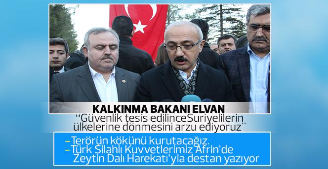 Kalkınma Bakanı Elvan: Terörün kökünü kurutacağız.