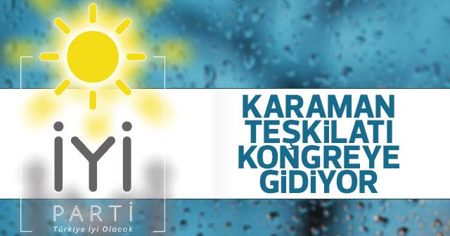İYİ Parti Karaman Teşkilatı Kongreye gidiyor