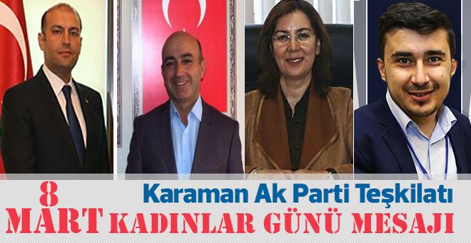 Karaman AK Parti Teşkilatı 8 Mart Dünya Kadınlar Günü Mesajı