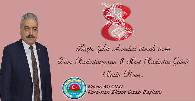 Recep Muğlu 8 Mart Dünya Kadınlar Günü Kutlama Mesajı