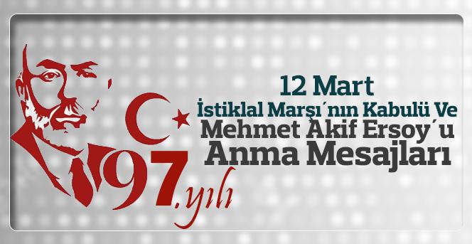 12 Mart İstiklal Marşı´nın Kabulü ve M.A.Ersoy'u Anma Mesajları