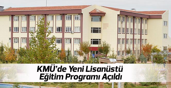 KMÜ'de Yeni Lisanüstü Eğitim Programı Açıldı