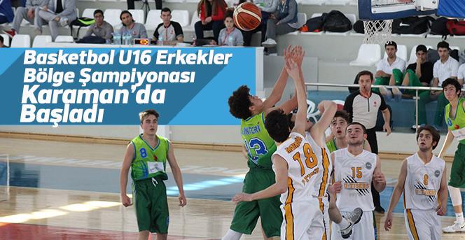 Basketbol U16 Erkekler Bölge Şampiyonası Karaman'da Başladı