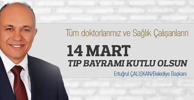 Başkan Çalışkan'ın 14 Mart Tıp Bayramı Mesajı