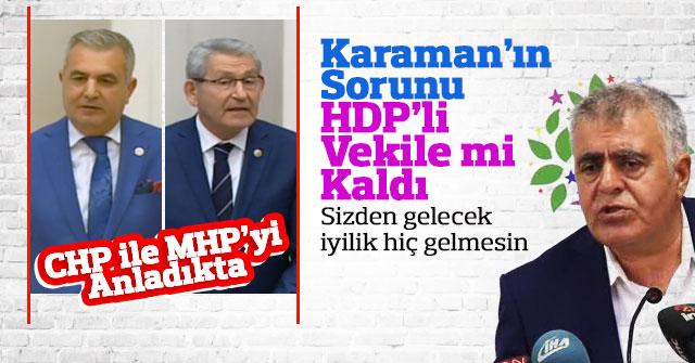HDP Sözde Karaman'ın iyiliğini istiyor.