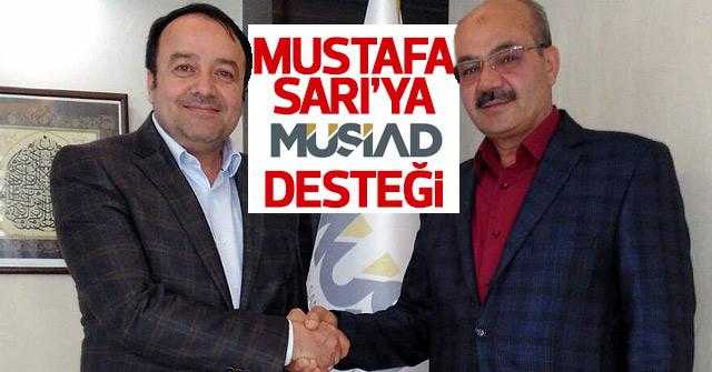 Mustafa Sarı'ya bir destekte Müsiad'dan