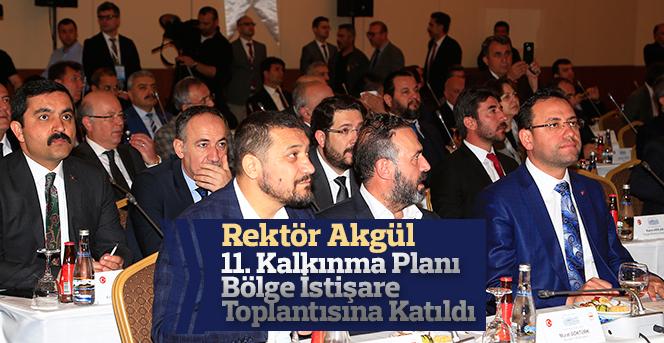 Rektör Akgül, İç Anadolu Bölgesi  İstişare Toplantısına Katıldı