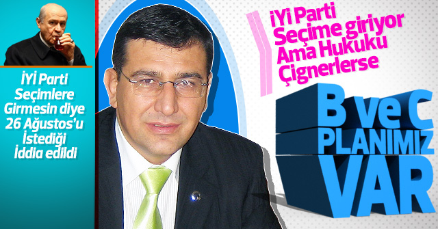 Hatipoğlu; İYİ Parti seçime giriyor dedi.