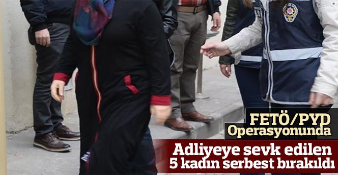 FETÖ/PYD operasyonu.5 kadın serbest bırakıldı