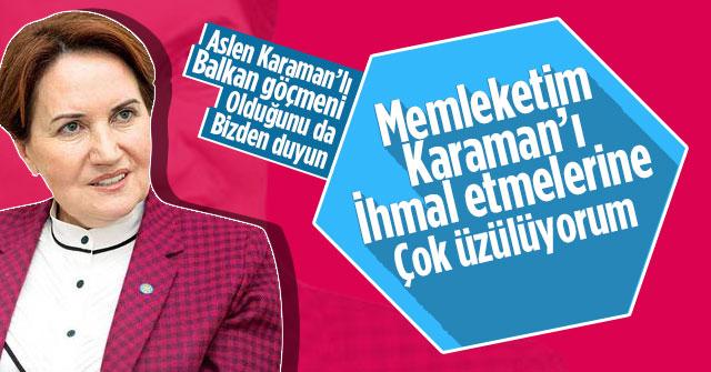 Meral Akşener'e Karaman'a mesaj gönderdi.