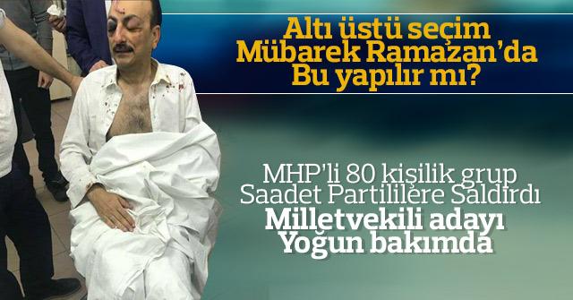 MHP'liler Saadet Partililere saldırdı