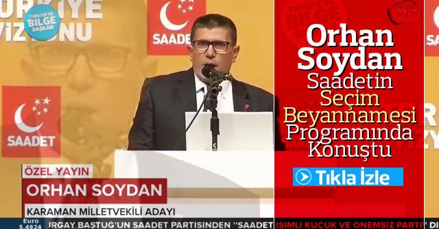 Orhan Soydan Saadet Partisinin seçim beyannamesinde konuştu