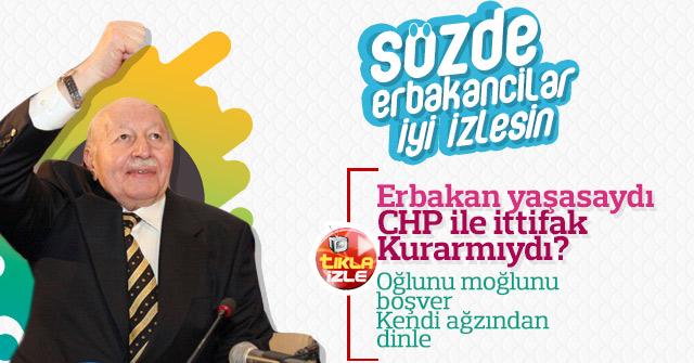 Necmettin Erbakan CHP ile ittifak kurarmıydı?