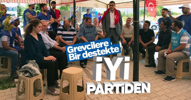 İYİ Parti Grev yapan işçilere destek verdi.